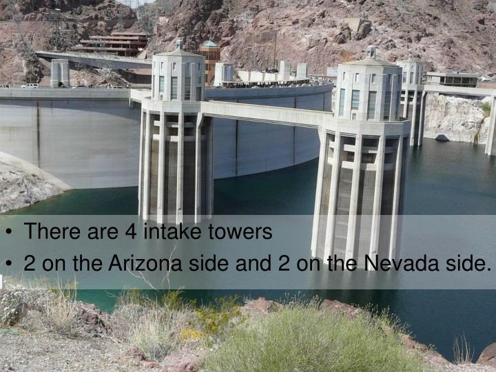 There are 4 intake towers