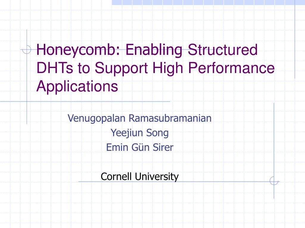 Honeycomb: Enabling