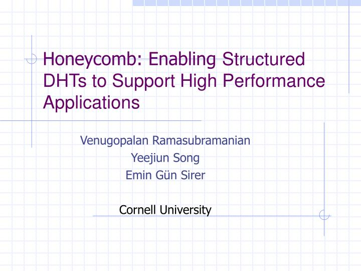 Honeycomb enabling structured dhts to support high performance applications