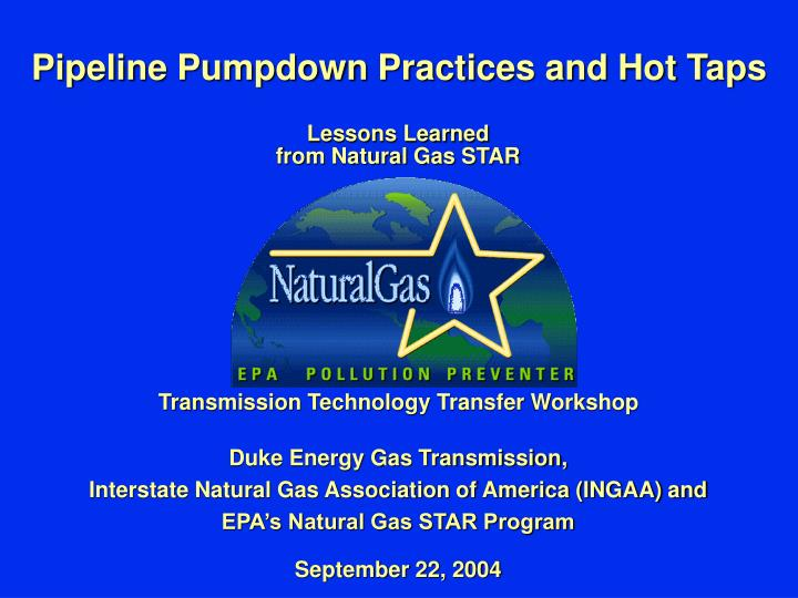 Pipeline pumpdown practices and hot taps