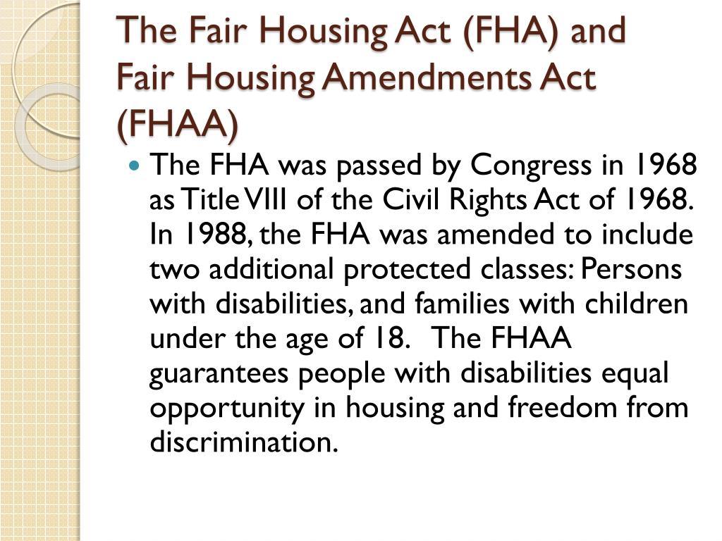 The Fair Housing Act (FHA) and Fair Housing Amendments Act (FHAA)