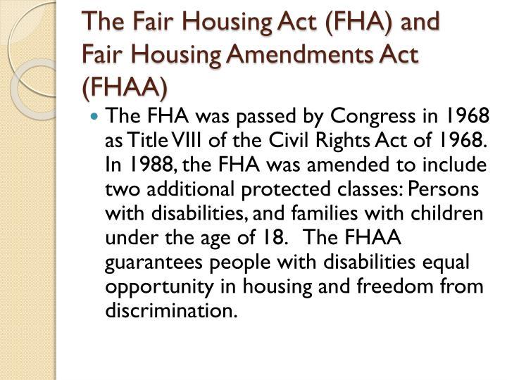 The fair housing act fha and fair housing amendments act fhaa