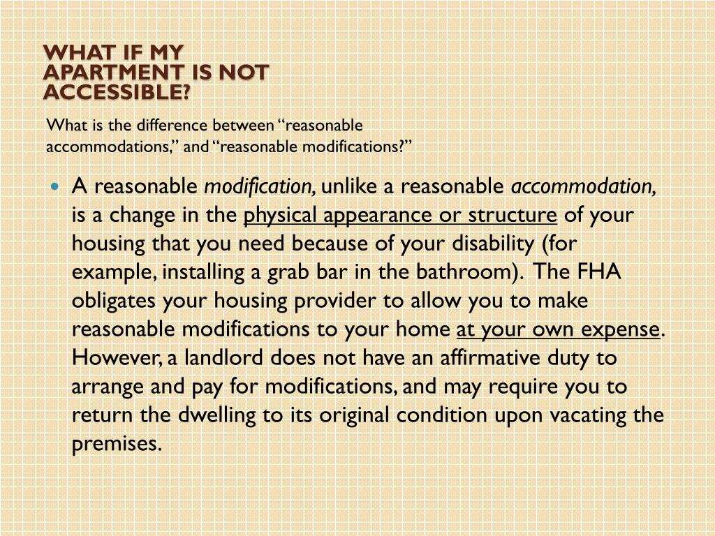 What if My apartment is not accessible?