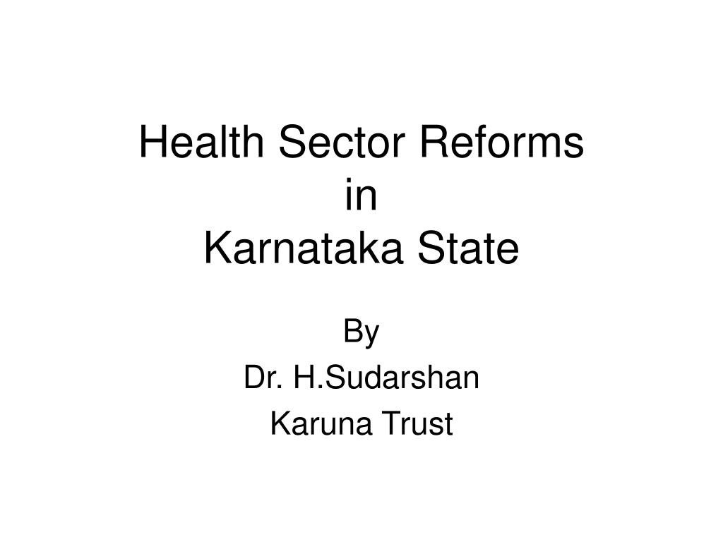 health sector reforms in karnataka state l.