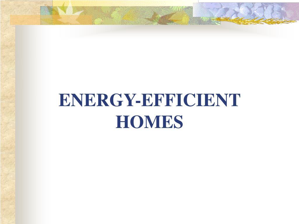 energy efficient homes l.