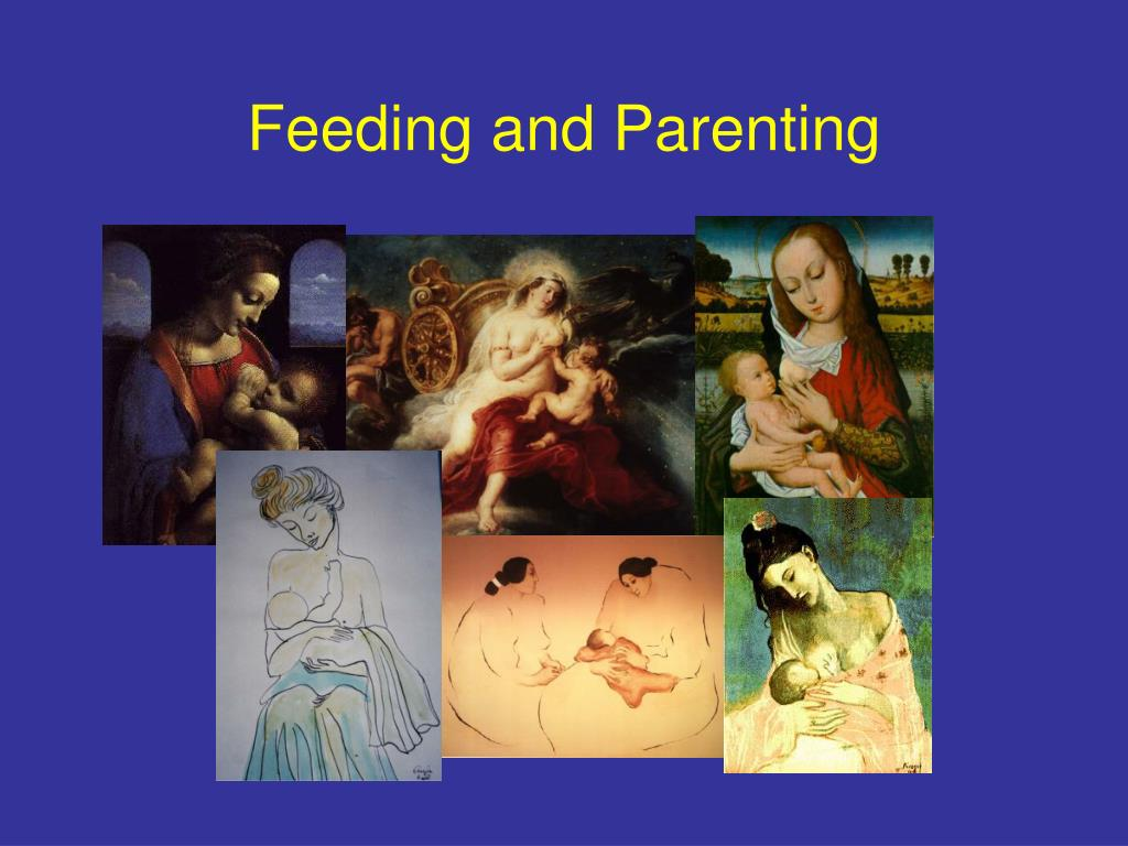 Feeding and Parenting