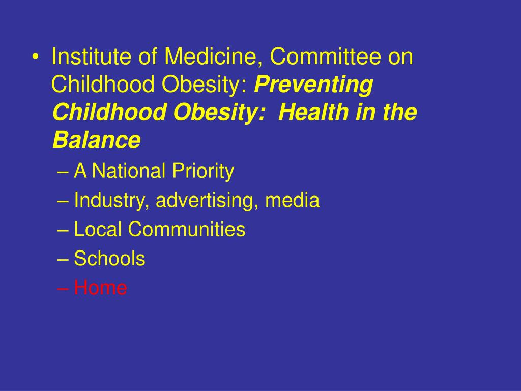 Institute of Medicine, Committee on Childhood Obesity:
