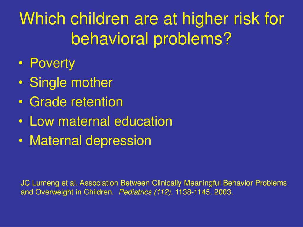 Which children are at higher risk for behavioral problems?