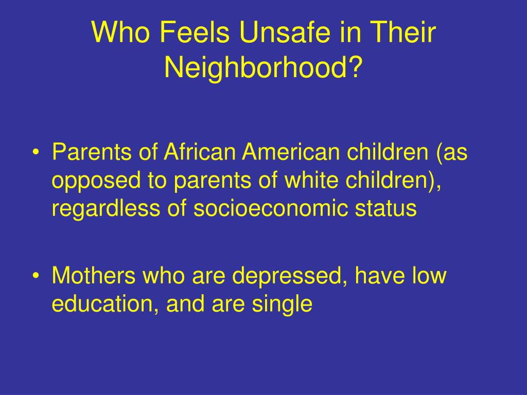 Who Feels Unsafe in Their Neighborhood?