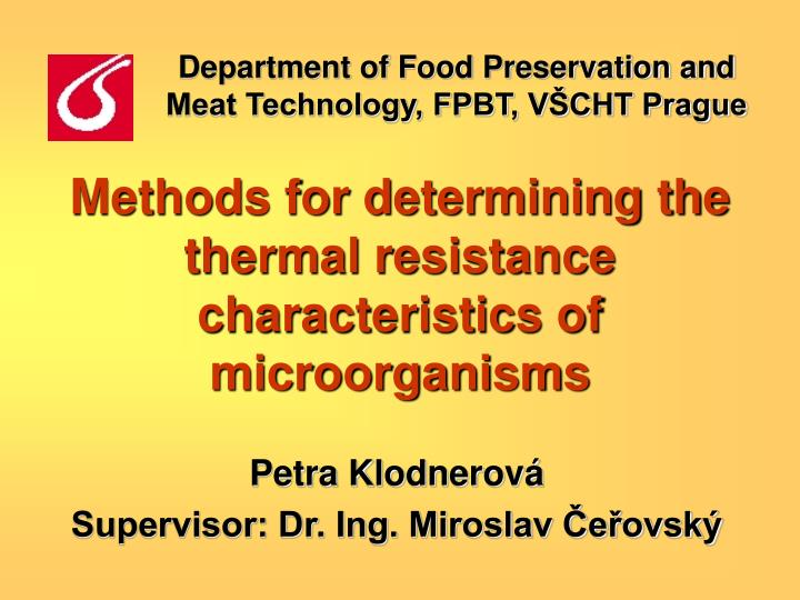 Methods for determining the thermal resistance characteristics of microorganisms