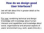 how do we design good user interfaces