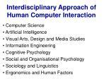 interdisciplinary approach of human computer interaction