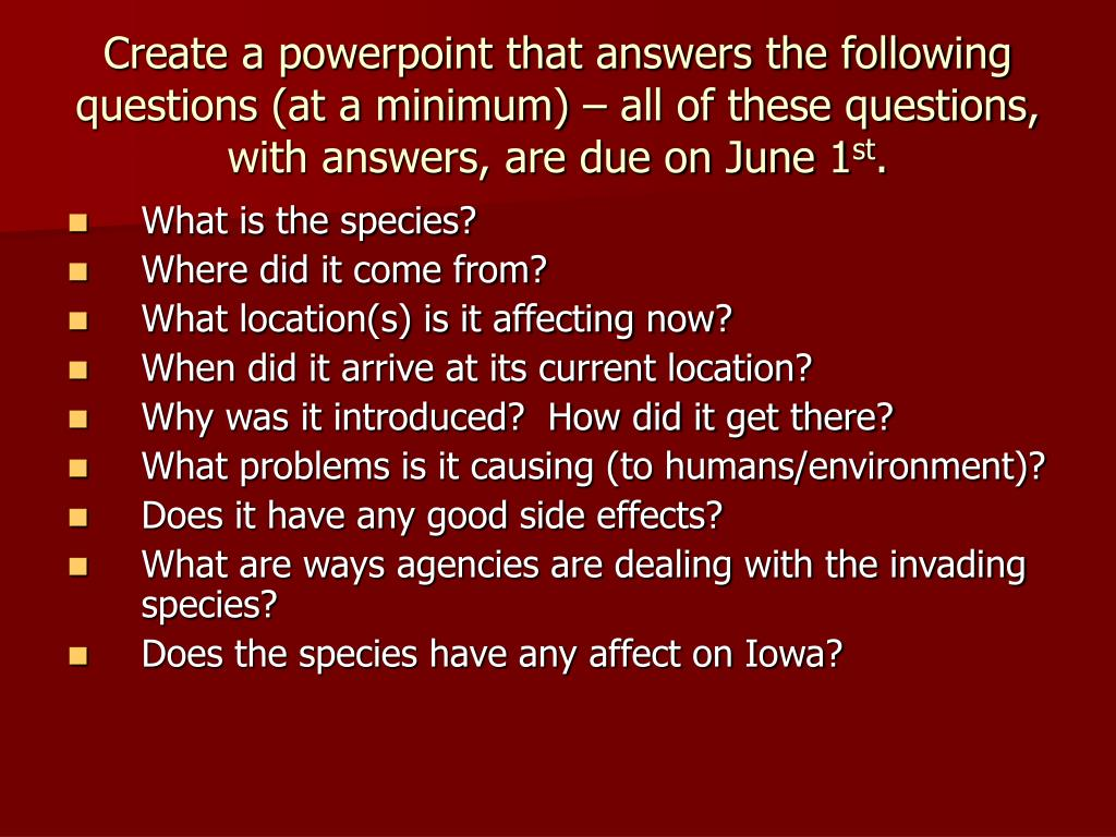 Create a powerpoint that answers the following questions (at a minimum) – all of these questions, with answers, are due on June 1