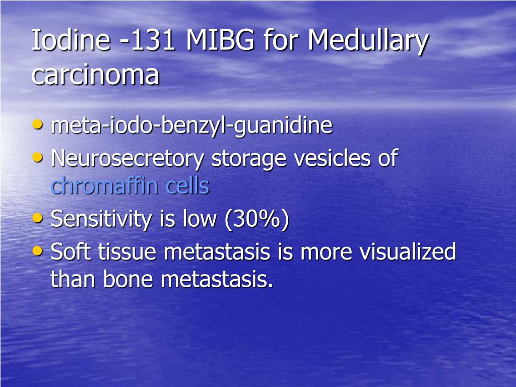 Iodine -131 MIBG for Medullary carcinoma