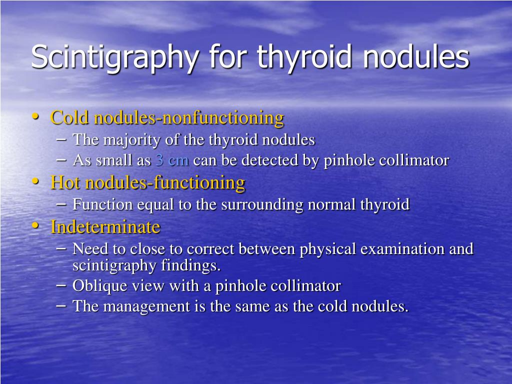 Scintigraphy for thyroid nodules