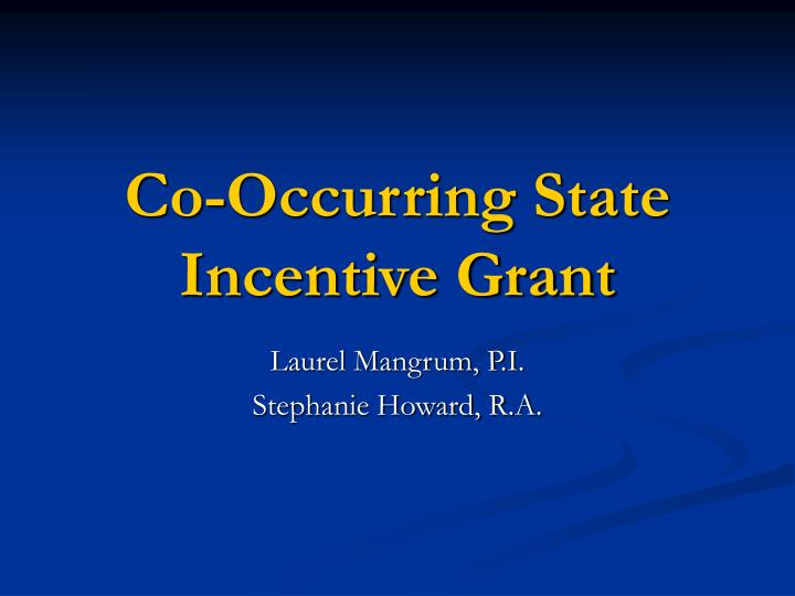 Co occurring state incentive grant