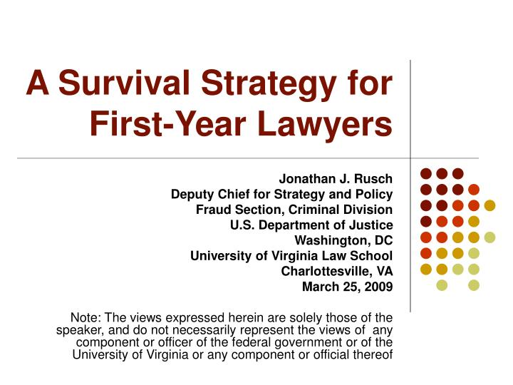 A survival strategy for first year lawyers