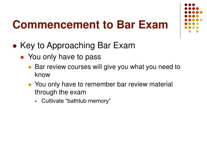 Commencement to Bar Exam