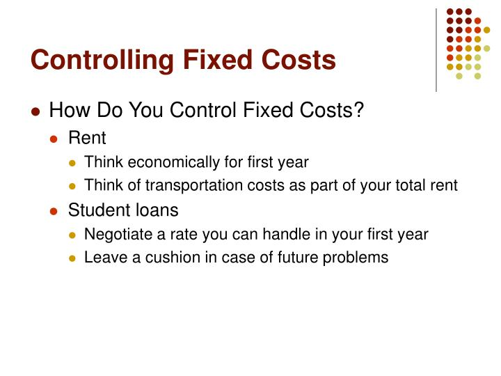 Controlling Fixed Costs