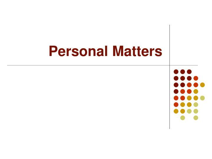 Personal Matters