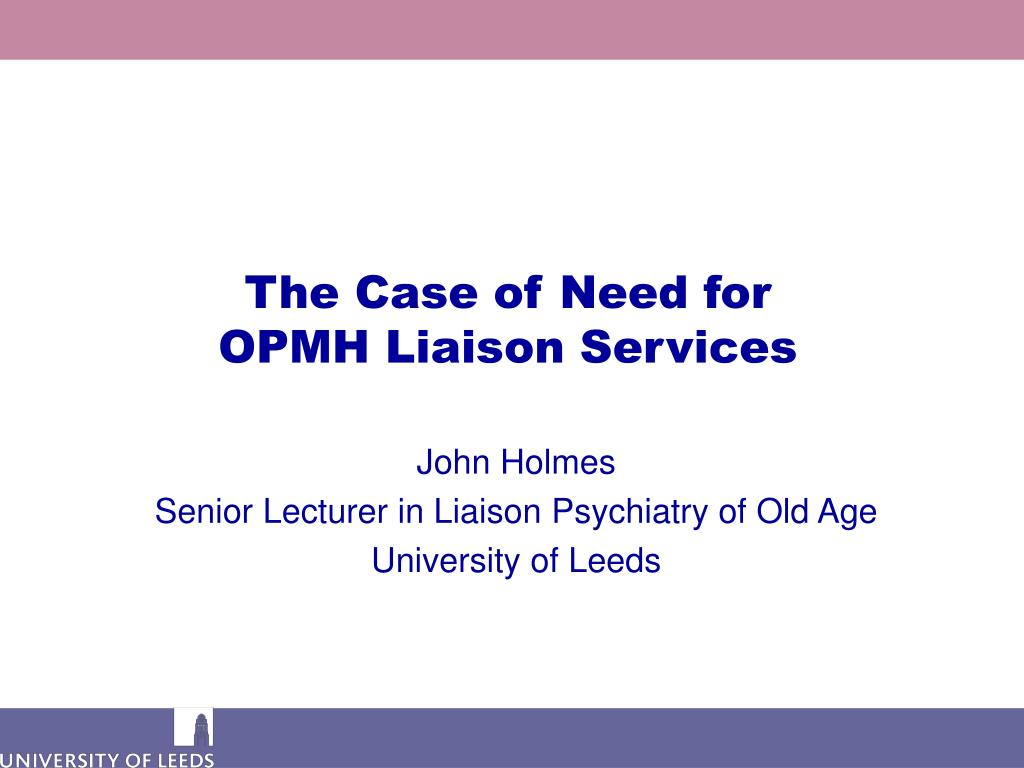the case of need for opmh liaison services l.