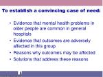 to establish a convincing case of need