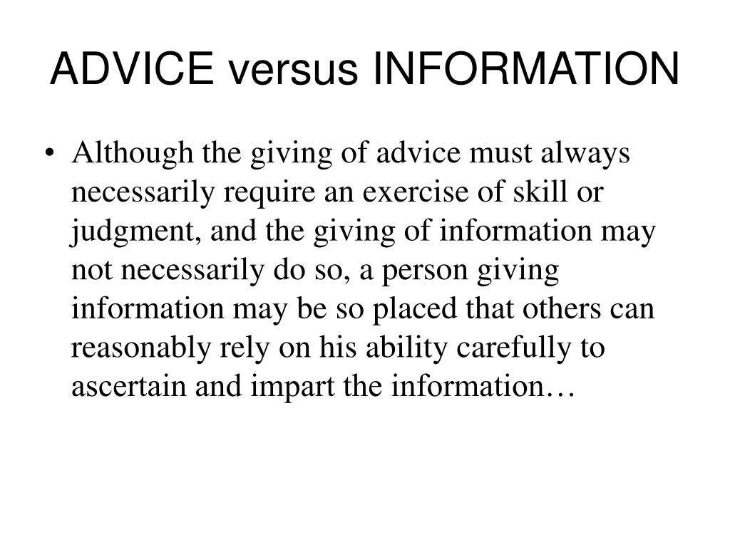 ADVICE versus INFORMATION