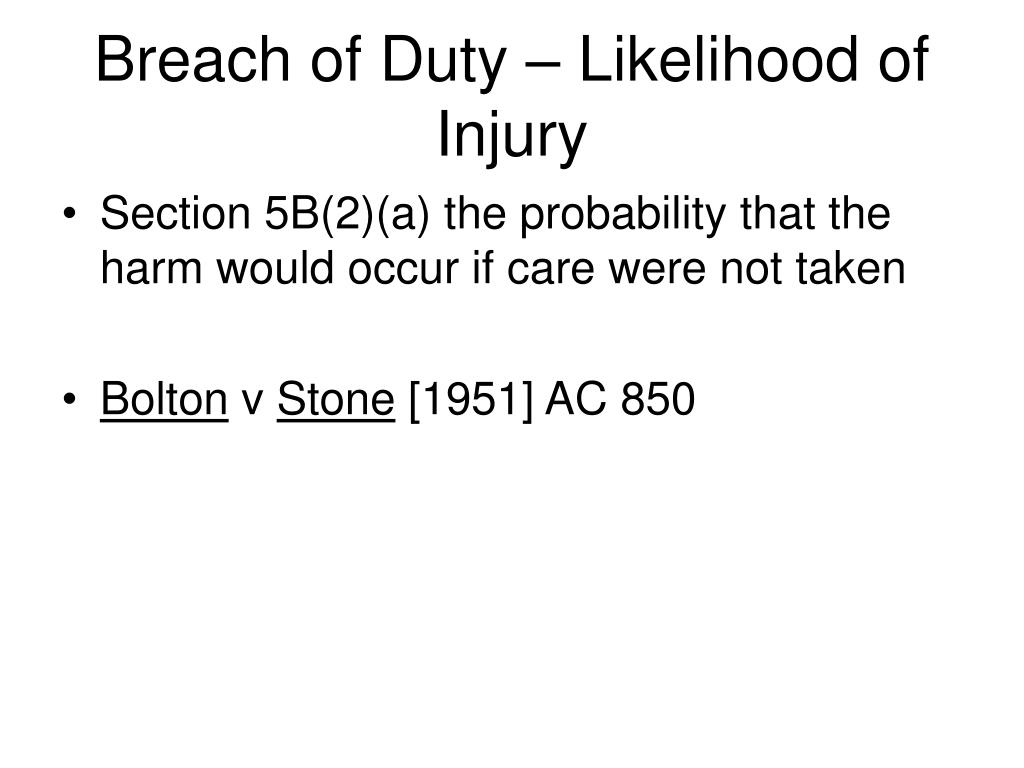 Breach of Duty – Likelihood of Injury