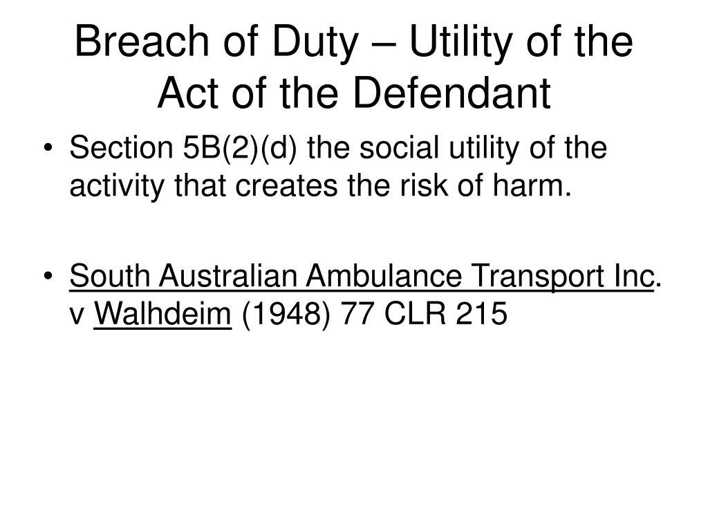 Breach of Duty – Utility of the Act of the Defendant