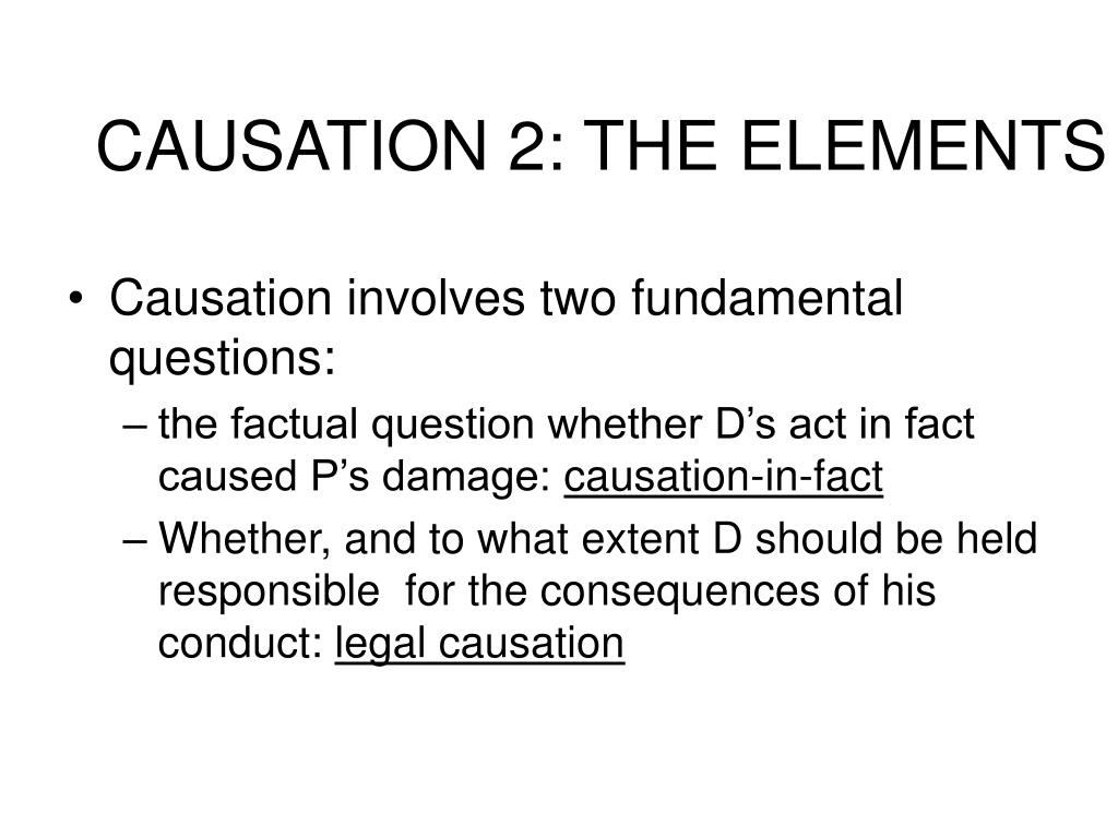 CAUSATION 2: THE ELEMENTS