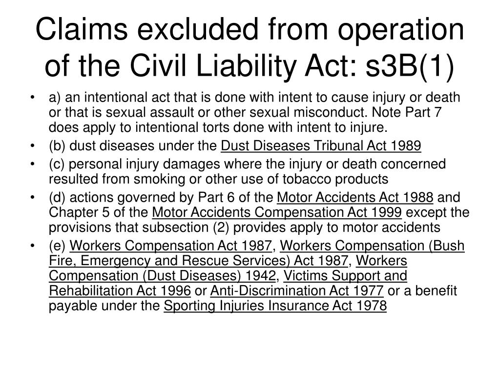 Claims excluded from operation of the Civil Liability Act: s3B(1)