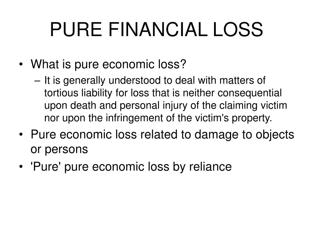 PURE FINANCIAL LOSS
