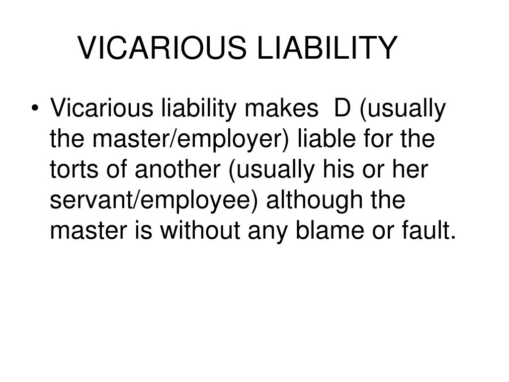 VICARIOUS LIABILITY