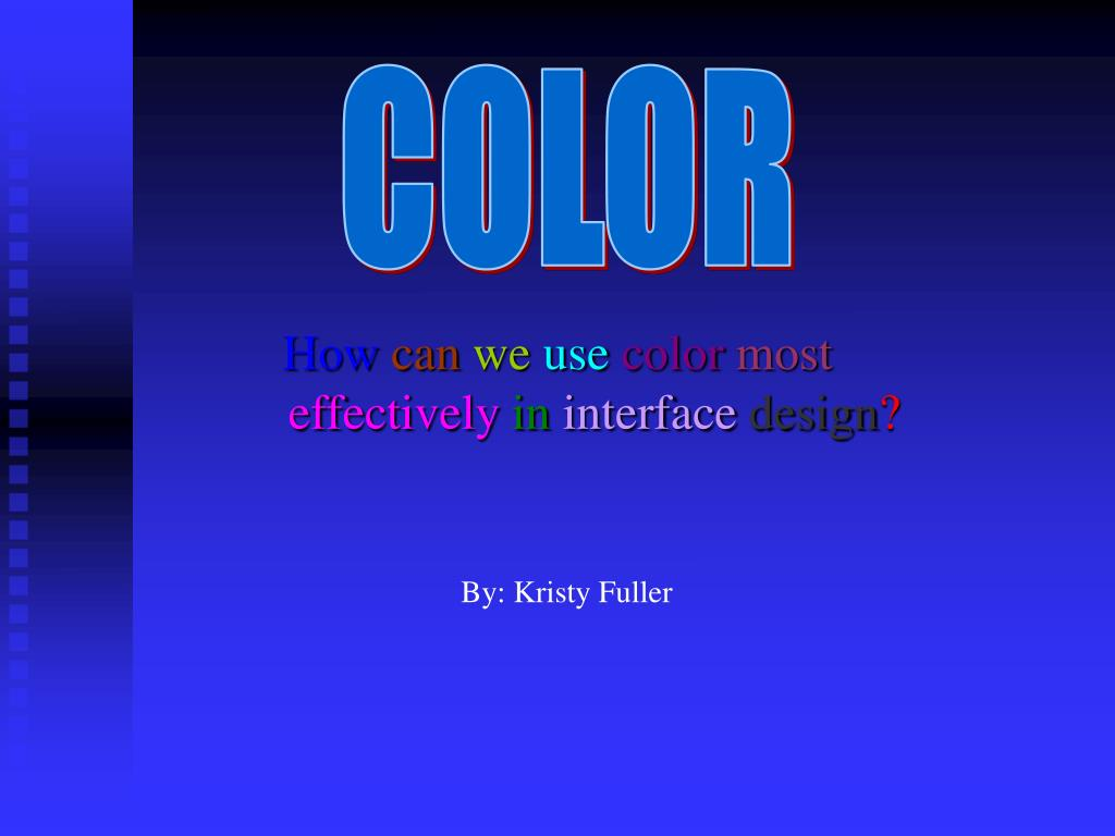 how can we use color most effectively in interface design l.
