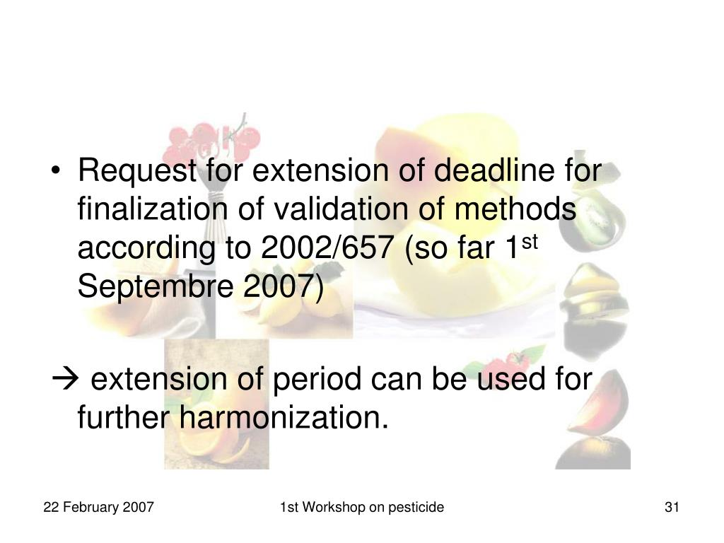 Request for extension of deadline for finalization of validation of methods according to 2002/657 (so far 1