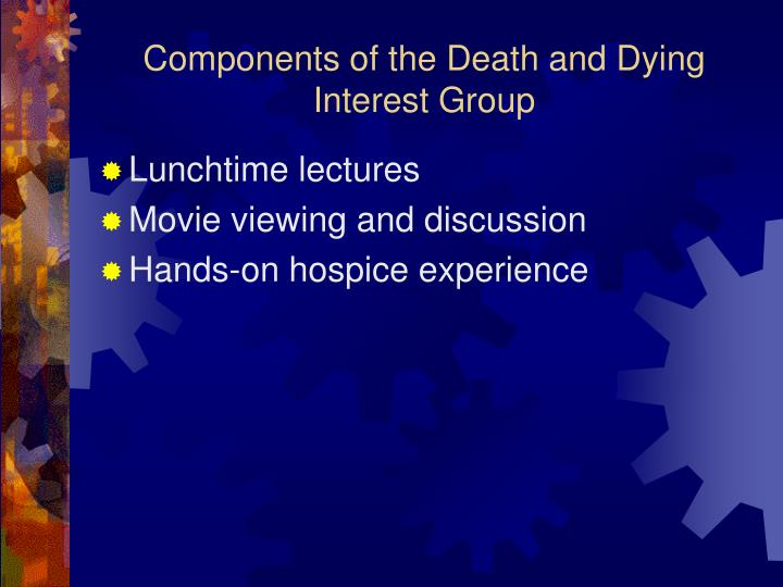Components of the Death and Dying Interest Group