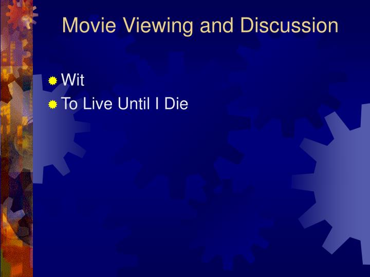 Movie Viewing and Discussion