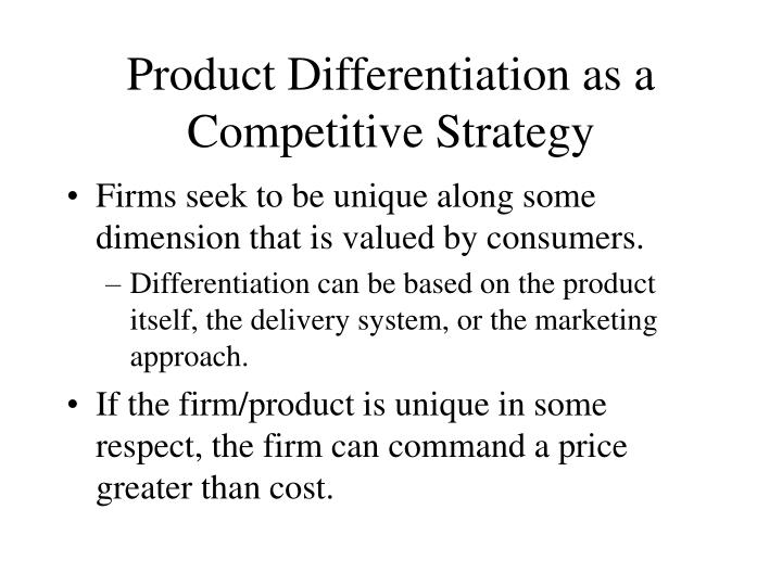 Product differentiation as a competitive strategy