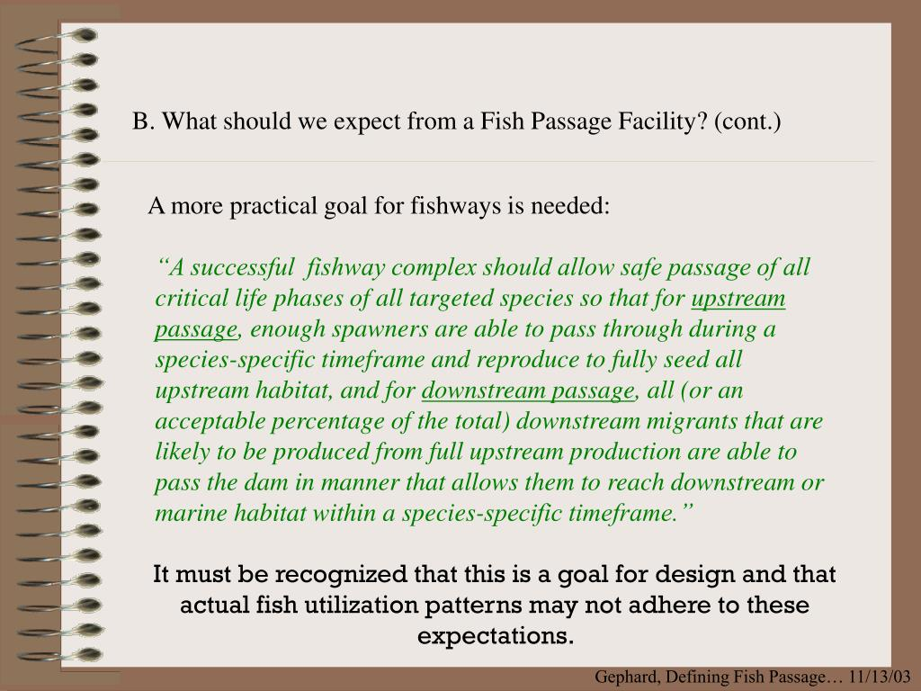 B. What should we expect from a Fish Passage Facility? (cont.)