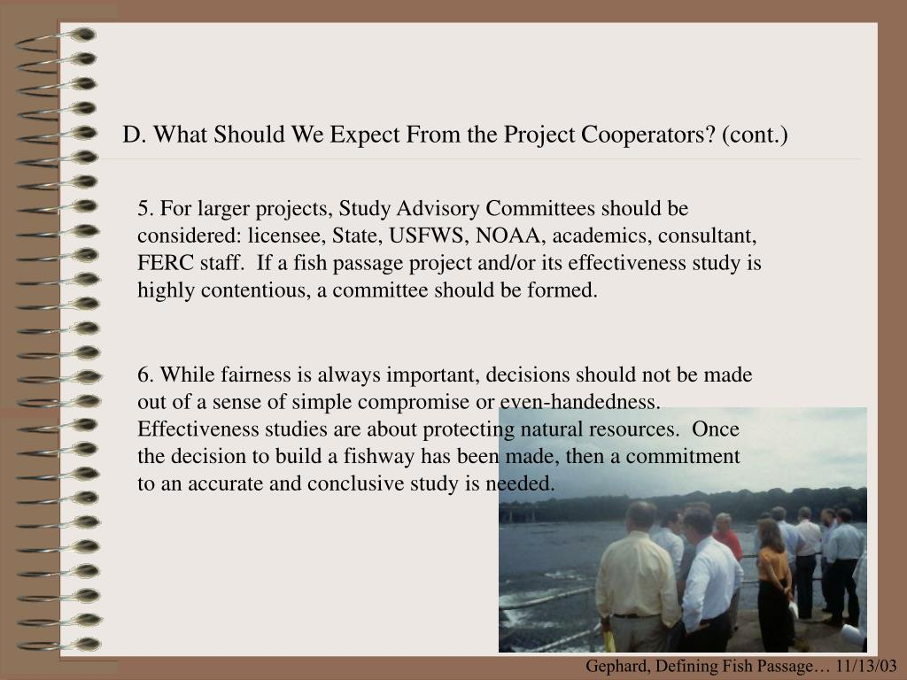 D. What Should We Expect From the Project Cooperators? (cont.)
