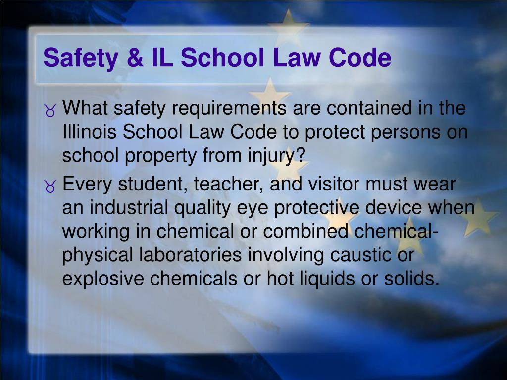 Safety & IL School Law Code