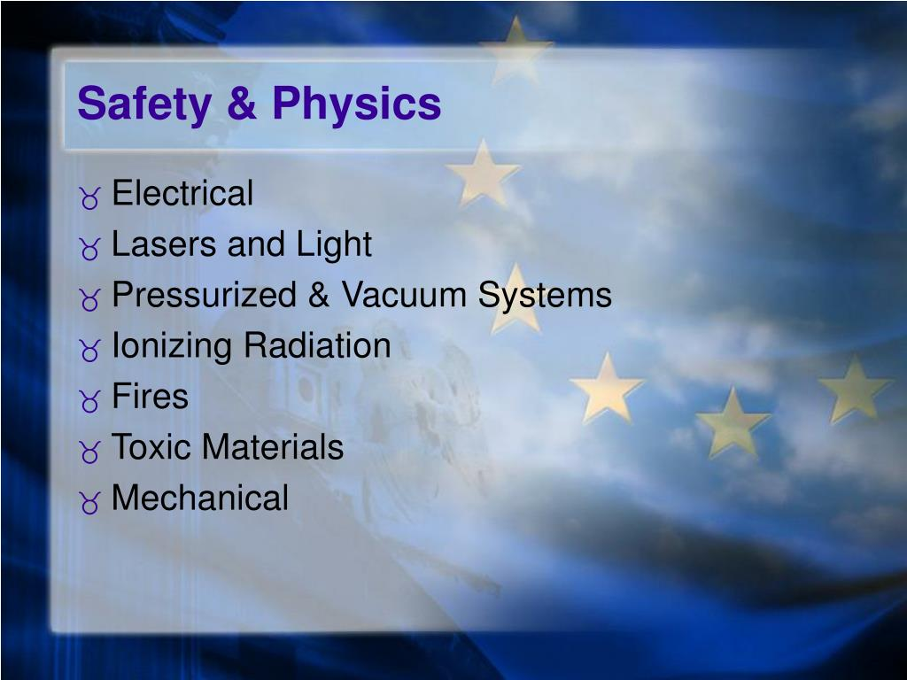 Safety & Physics