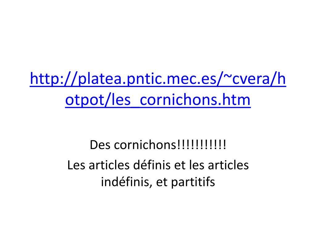 http://platea.pntic.mec.es/~cvera/hotpot/les_cornichons.htm