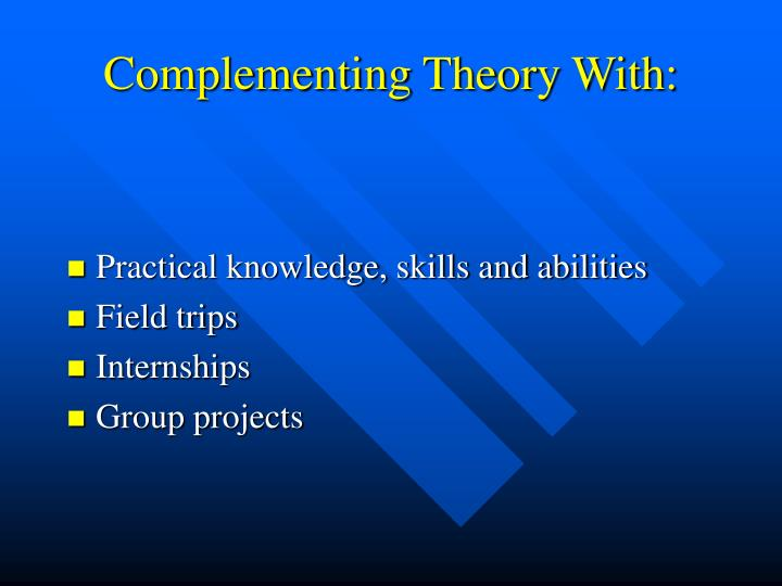 Complementing Theory With: