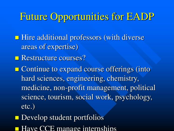 Future Opportunities for EADP