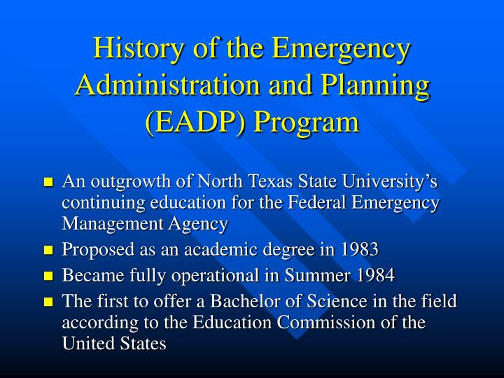 History of the Emergency Administration and Planning (EADP) Program