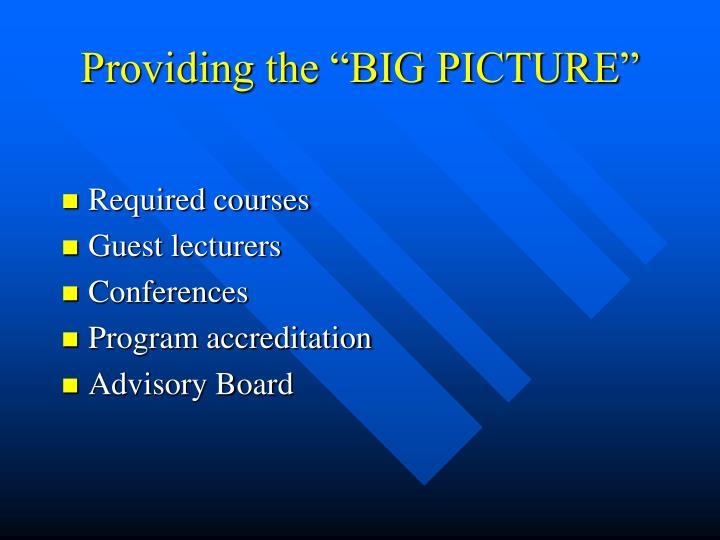 """Providing the """"BIG PICTURE"""""""