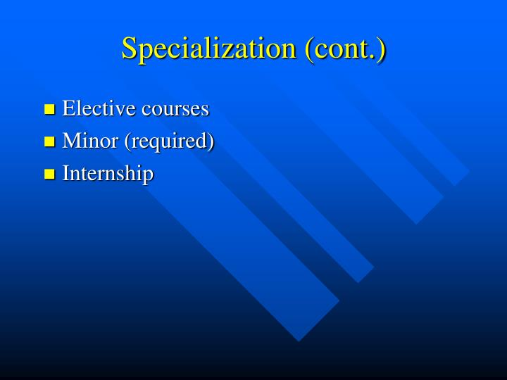 Specialization (cont.)