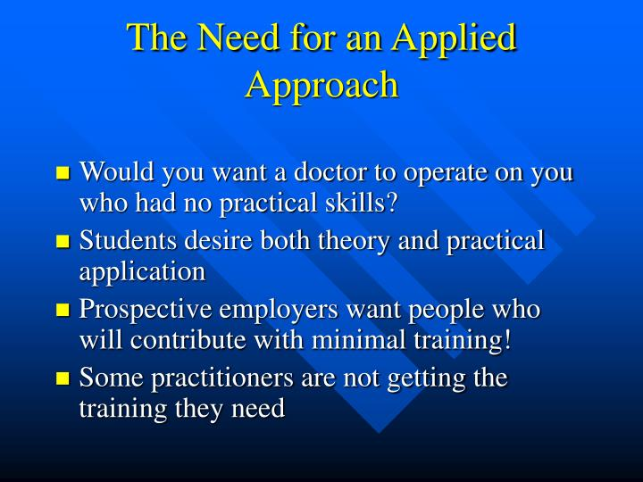 The Need for an Applied Approach