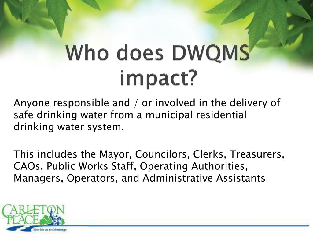 Who does DWQMS impact?